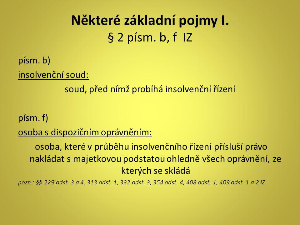 Některé základní pojmy I. § 2 písm. b, f IZ