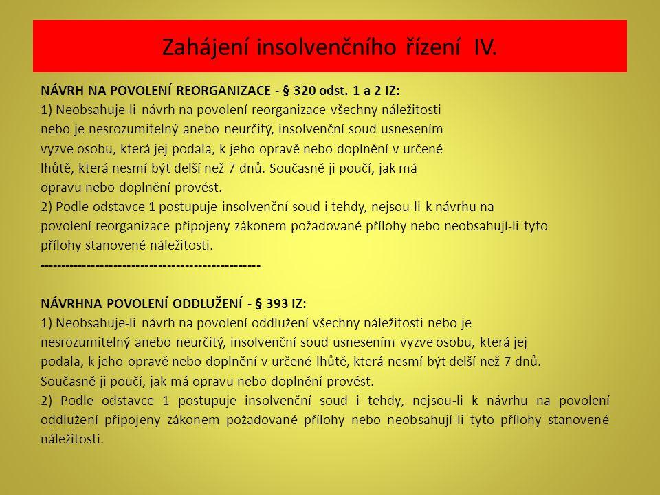 Zahájení insolvenčního řízení IV.
