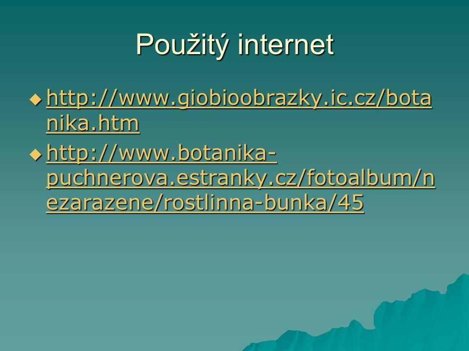 Použitý internet http://www.giobioobrazky.ic.cz/botanika.htm