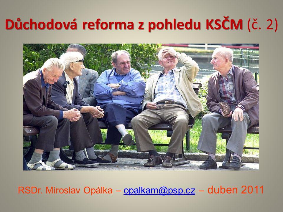 Důchodová reforma z pohledu KSČM (č. 2)
