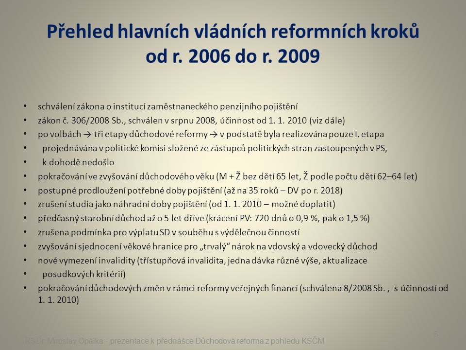Přehled hlavních vládních reformních kroků od r. 2006 do r. 2009