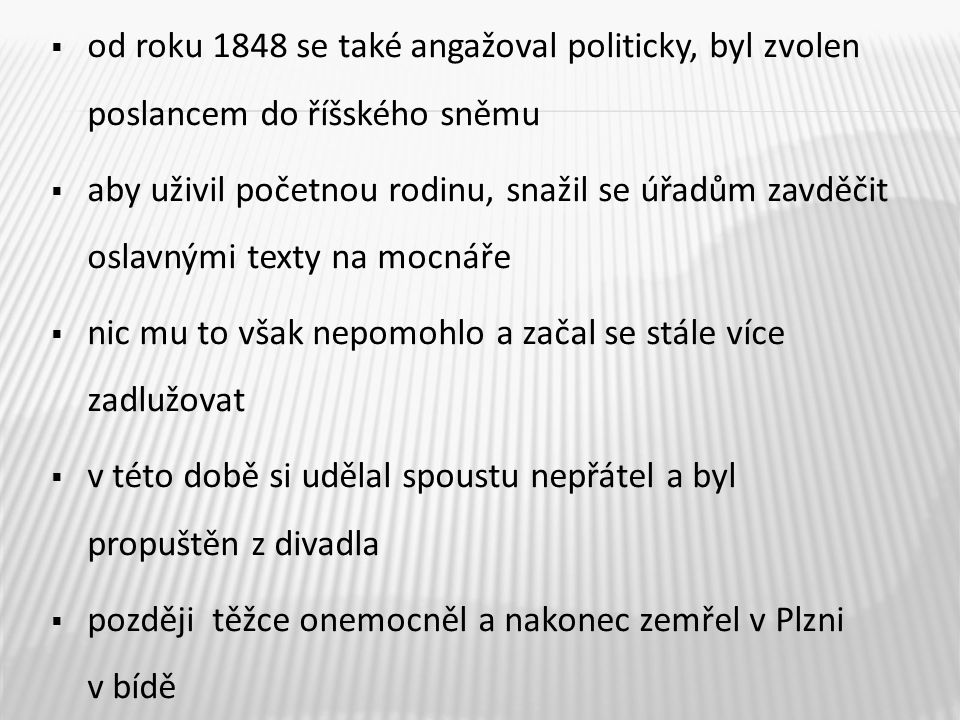 od roku 1848 se také angažoval politicky, byl zvolen poslancem do říšského sněmu