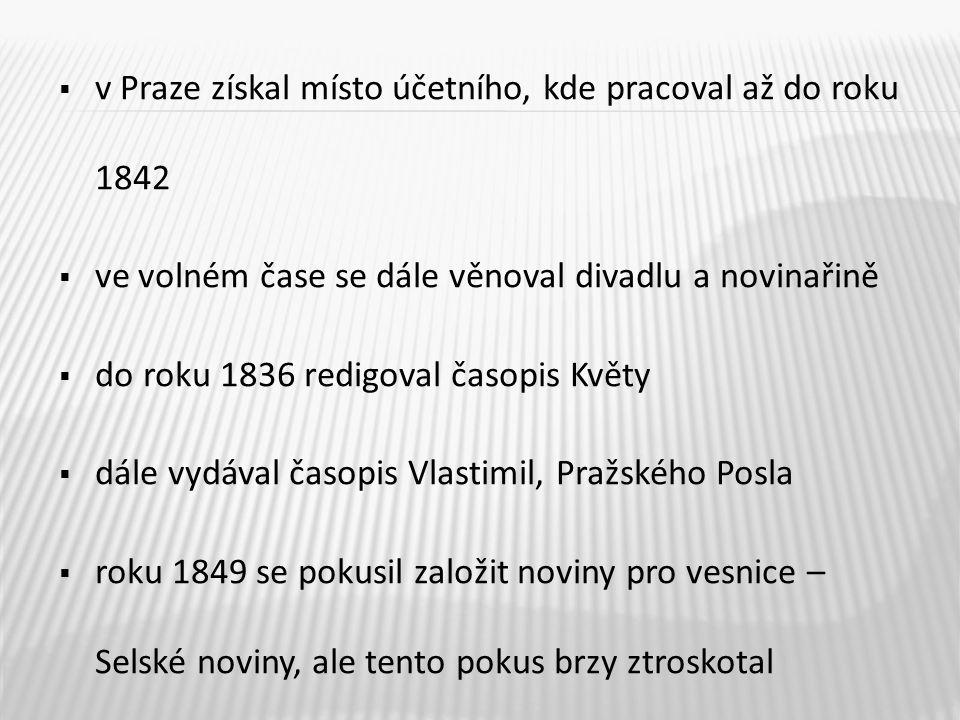 v Praze získal místo účetního, kde pracoval až do roku 1842