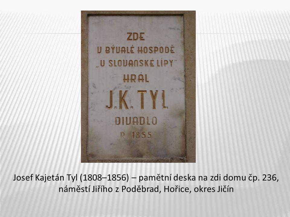 Josef Kajetán Tyl (1808–1856) – pamětní deska na zdi domu čp
