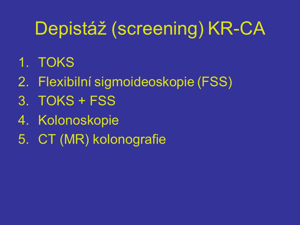 Depistáž (screening) KR-CA