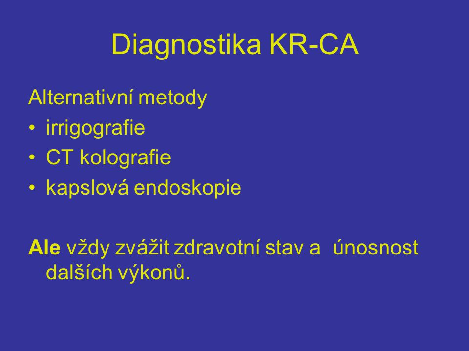 Diagnostika KR-CA Alternativní metody irrigografie CT kolografie