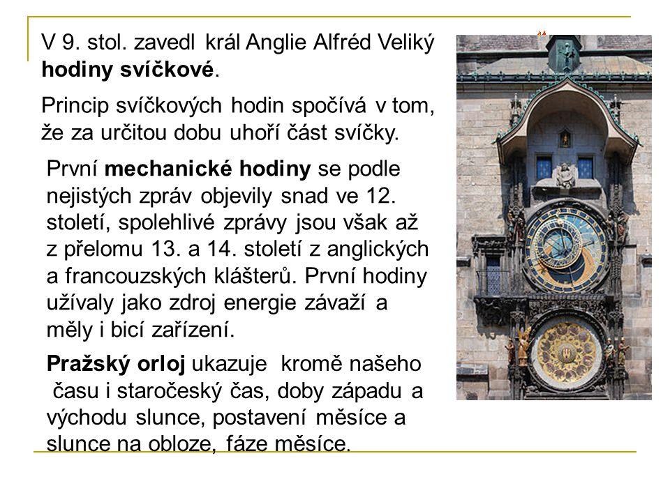V 9. stol. zavedl král Anglie Alfréd Veliký hodiny svíčkové.