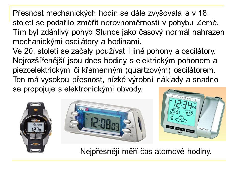 Přesnost mechanických hodin se dále zvyšovala a v 18