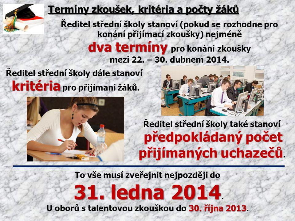 dva termíny pro konání zkoušky přijímaných uchazečů.
