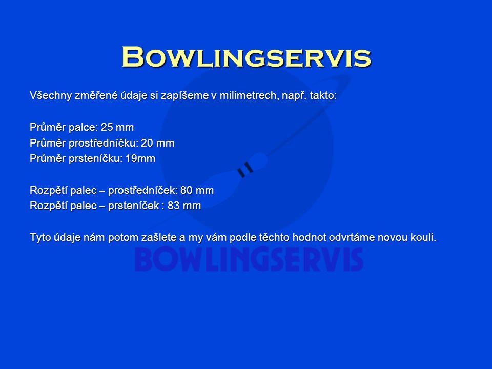 Bowlingservis Všechny změřené údaje si zapíšeme v milimetrech, např. takto: Průměr palce: 25 mm. Průměr prostředníčku: 20 mm.