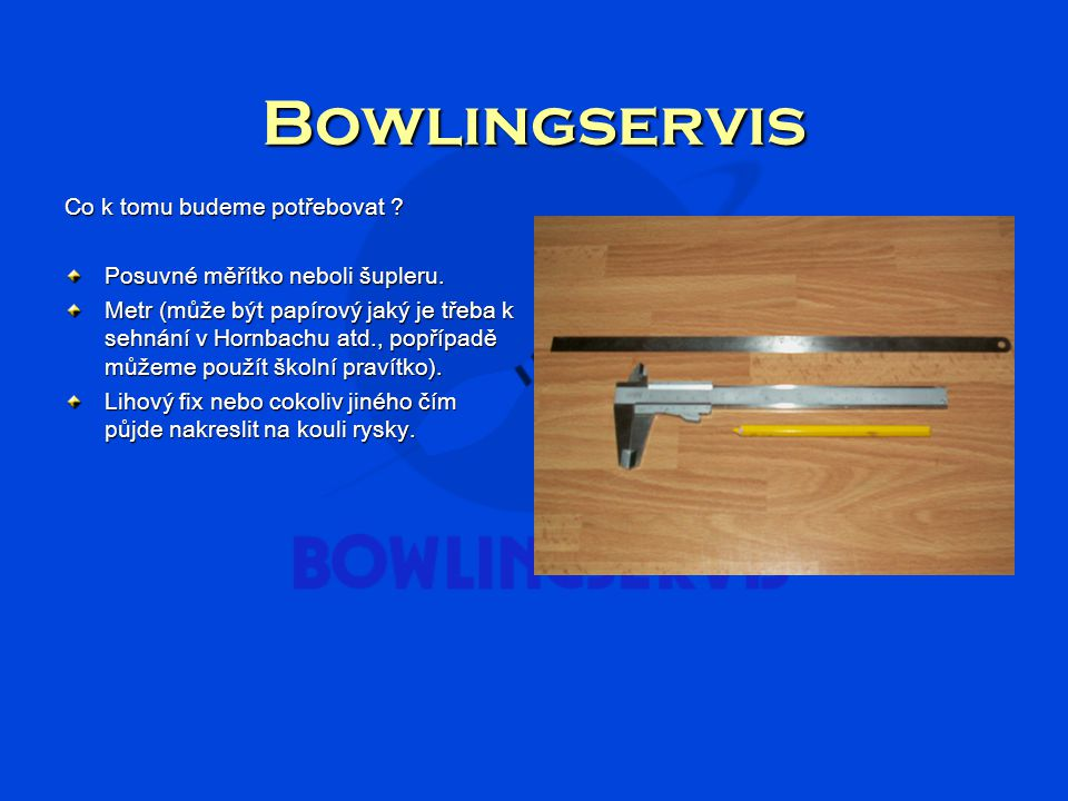 Bowlingservis Co k tomu budeme potřebovat