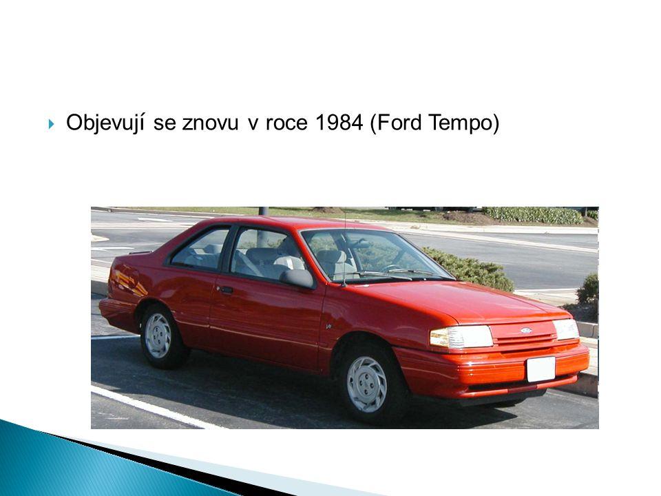 Objevují se znovu v roce 1984 (Ford Tempo)