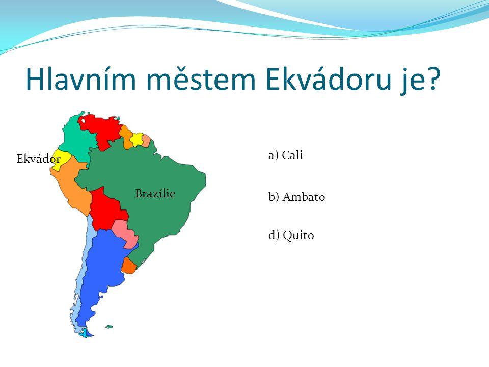 Hlavním městem Ekvádoru je