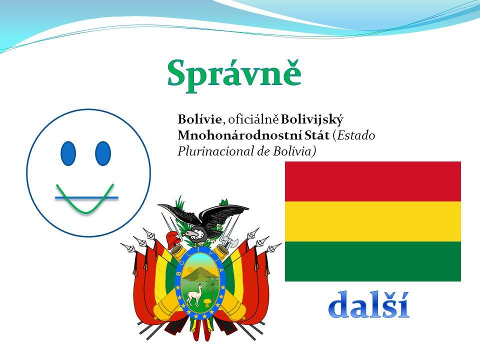 Správně Bolívie, oficiálně Bolivijský Mnohonárodnostní Stát (Estado Plurinacional de Bolivia) další