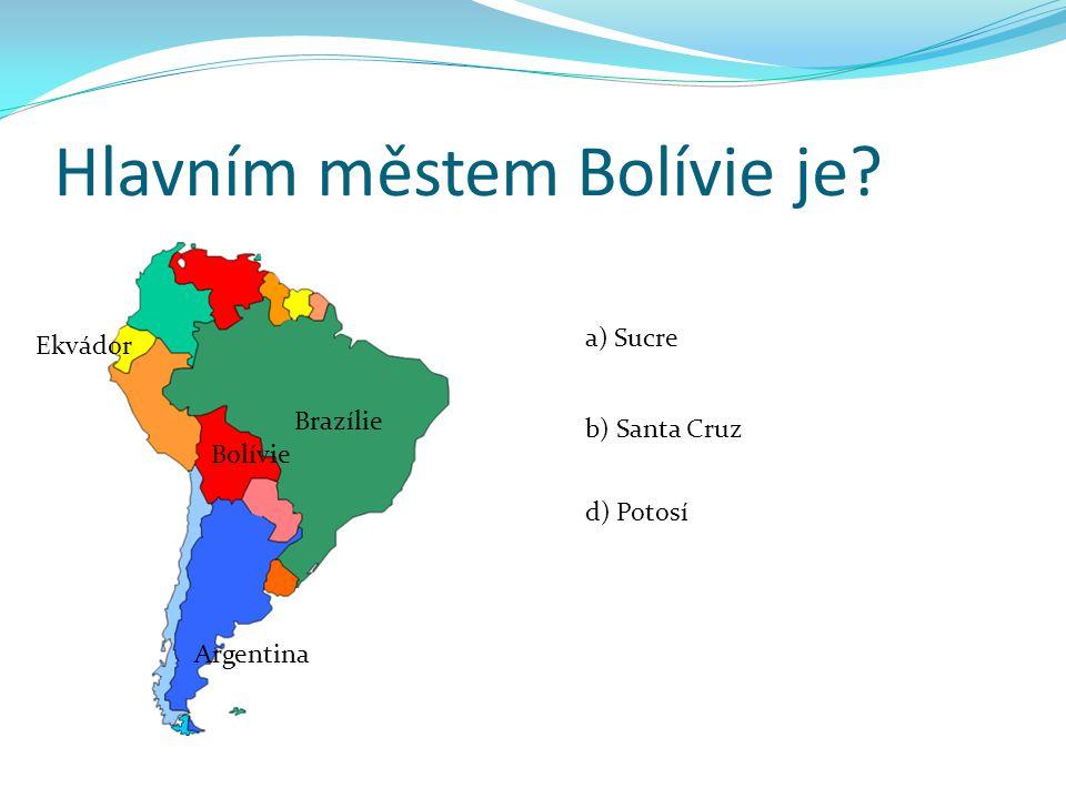 Hlavním městem Bolívie je