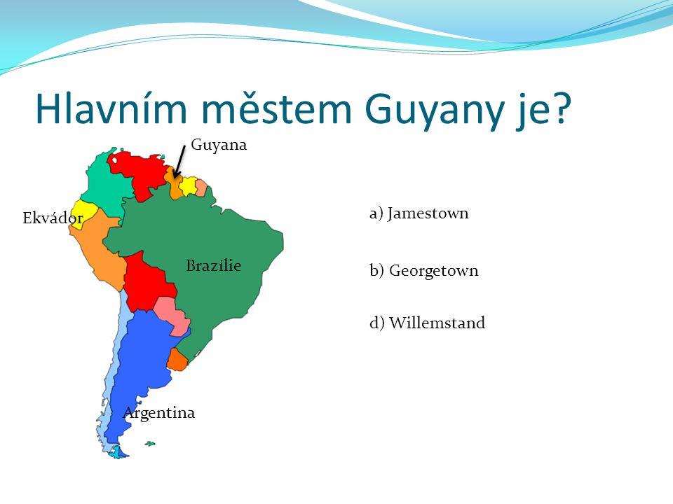 Hlavním městem Guyany je