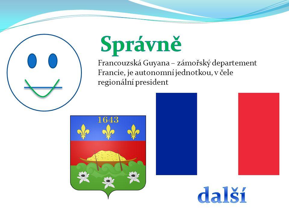 Správně Francouzská Guyana – zámořský departement Francie, je autonomní jednotkou, v čele regionální president.