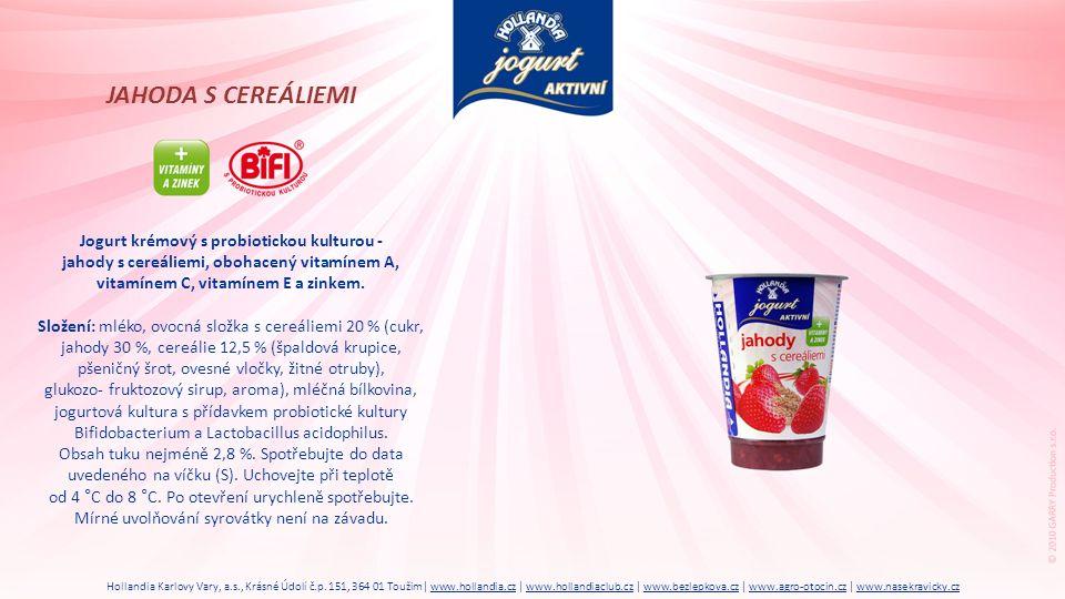 JAHODA S CEREÁLIEMI Jogurt krémový s probiotickou kulturou - jahody s cereáliemi, obohacený vitamínem A, vitamínem C, vitamínem E a zinkem.