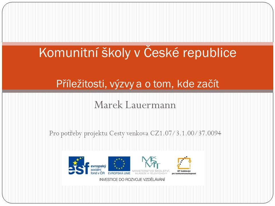Pro potřeby projektu Cesty venkova CZ1.07/3.1.00/37.0094