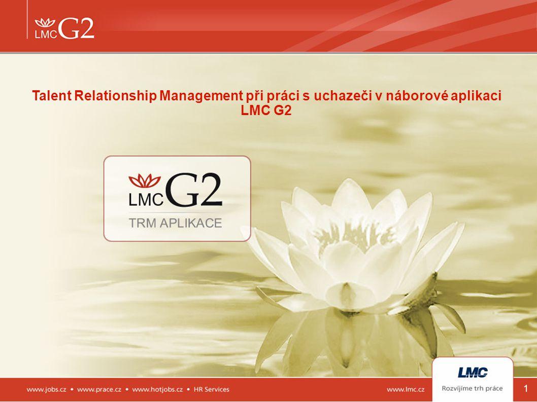 Talent Relationship Management při práci s uchazeči v náborové aplikaci LMC G2