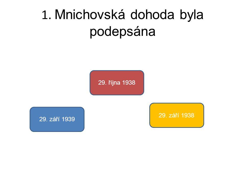 1. Mnichovská dohoda byla podepsána