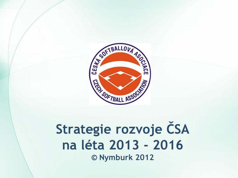Strategie rozvoje ČSA na léta 2013 - 2016 © Nymburk 2012