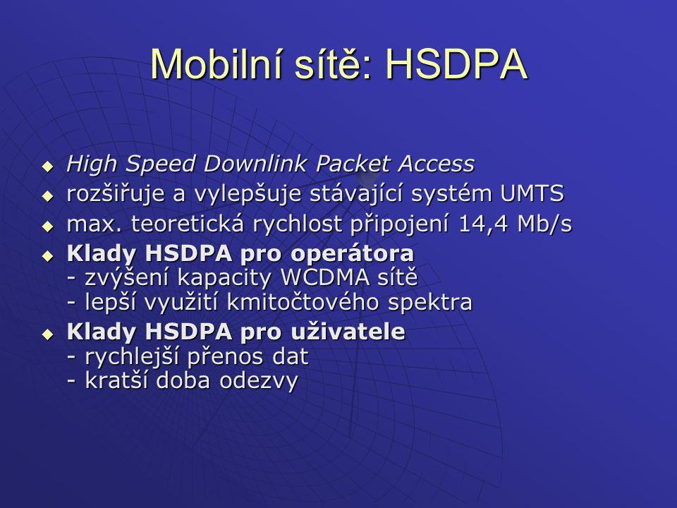 Mobilní sítě: HSDPA High Speed Downlink Packet Access