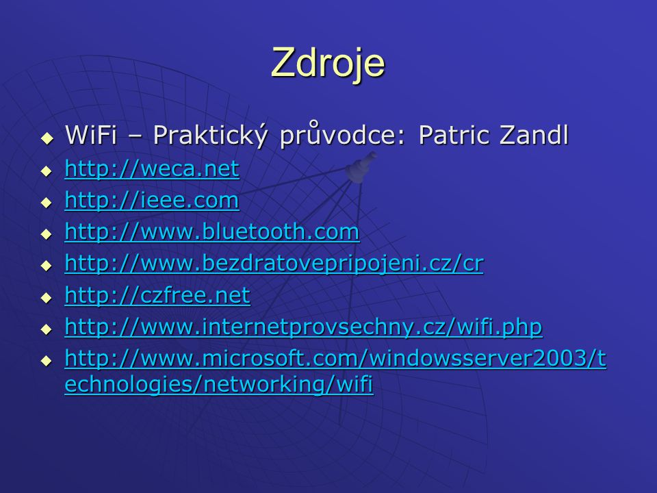 Zdroje WiFi – Praktický průvodce: Patric Zandl http://weca.net