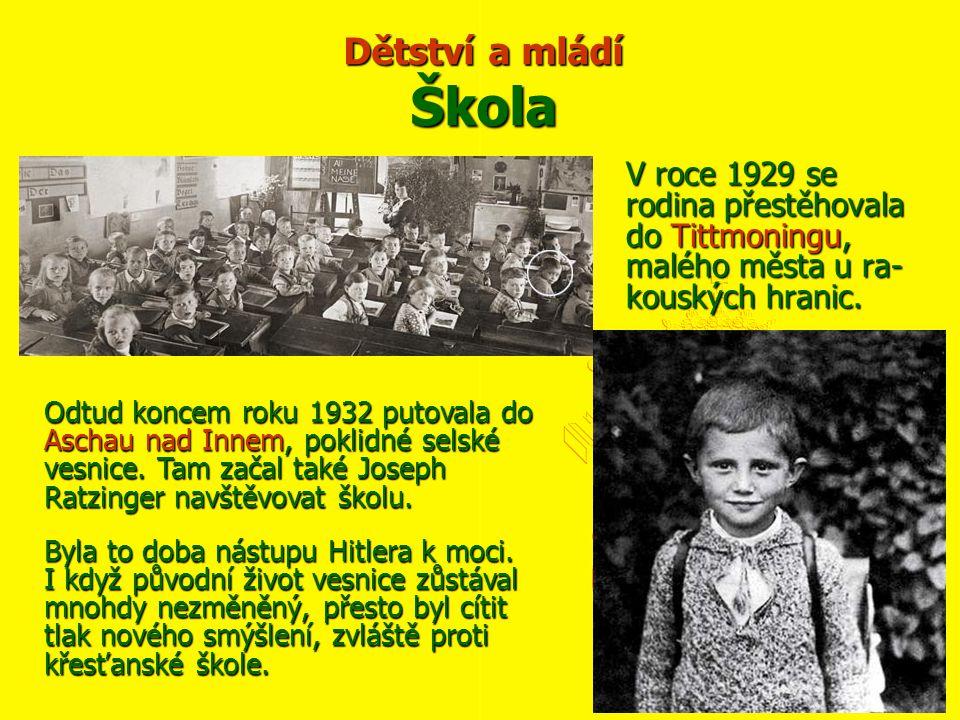 Dětství a mládí Škola V roce 1929 se rodina přestěhovala do Tittmoningu, malého města u ra-kouských hranic.