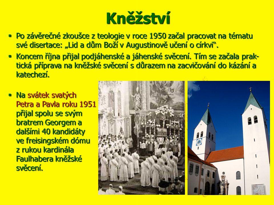 """Kněžství Po závěrečné zkoušce z teologie v roce 1950 začal pracovat na tématu své disertace: """"Lid a dům Boží v Augustinově učení o církvi ."""