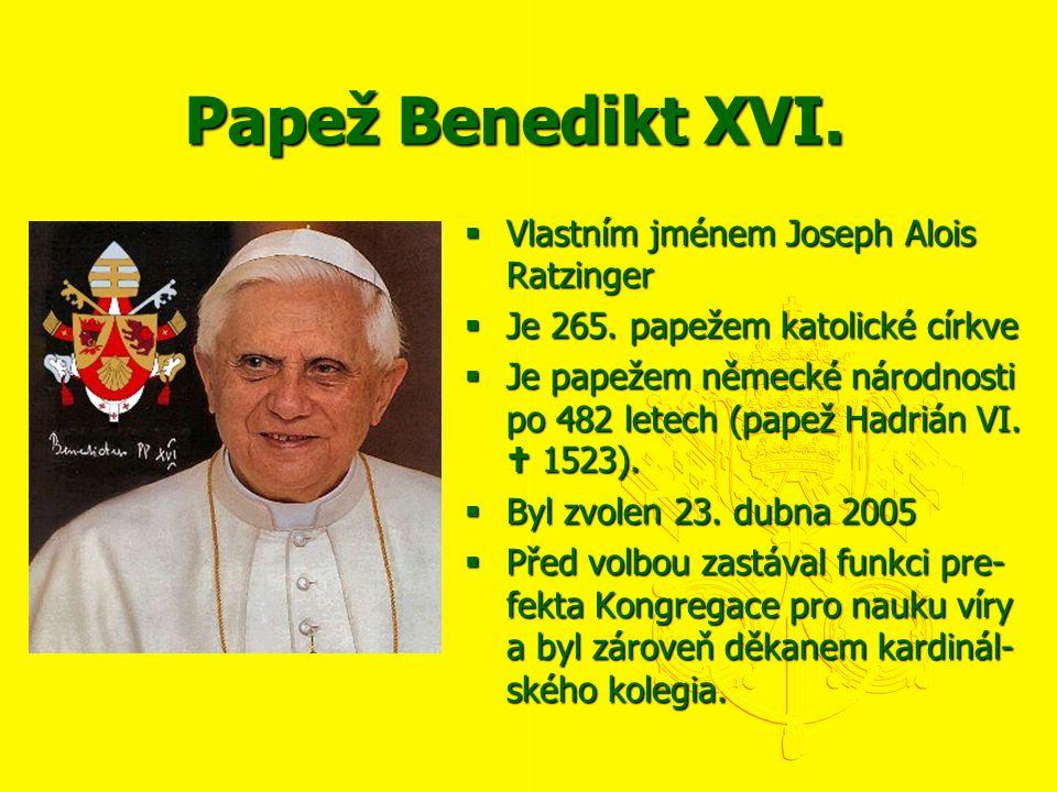 Papež Benedikt XVI. Vlastním jménem Joseph Alois Ratzinger