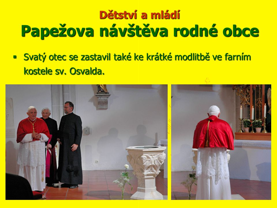 Dětství a mládí Papežova návštěva rodné obce