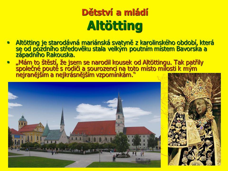 Dětství a mládí Altötting