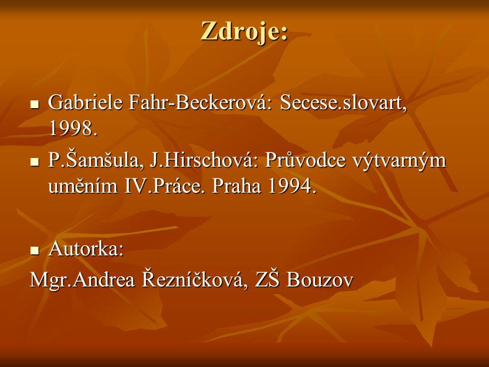 Zdroje: Gabriele Fahr-Beckerová: Secese.slovart, 1998.