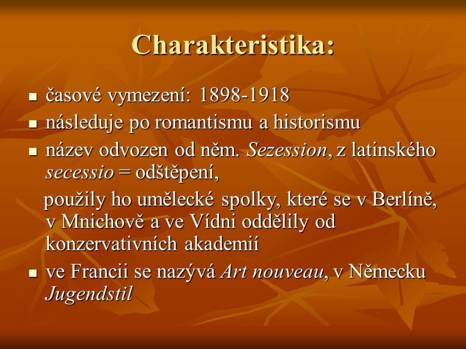 Charakteristika: časové vymezení: 1898-1918