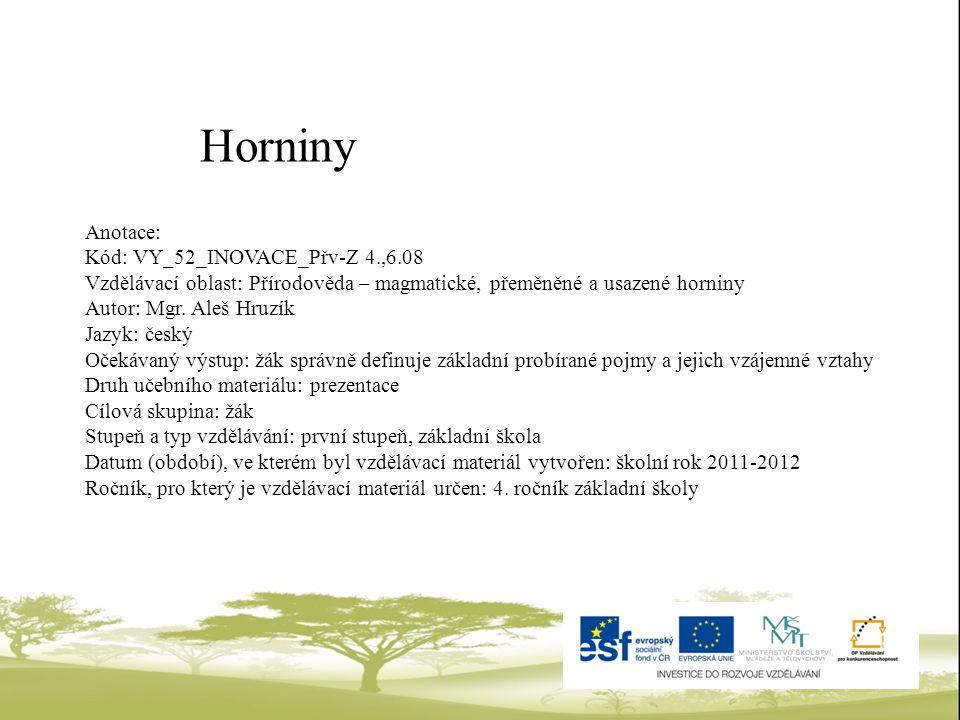 Horniny Anotace: Kód: VY_52_INOVACE_Přv-Z 4.,6.08