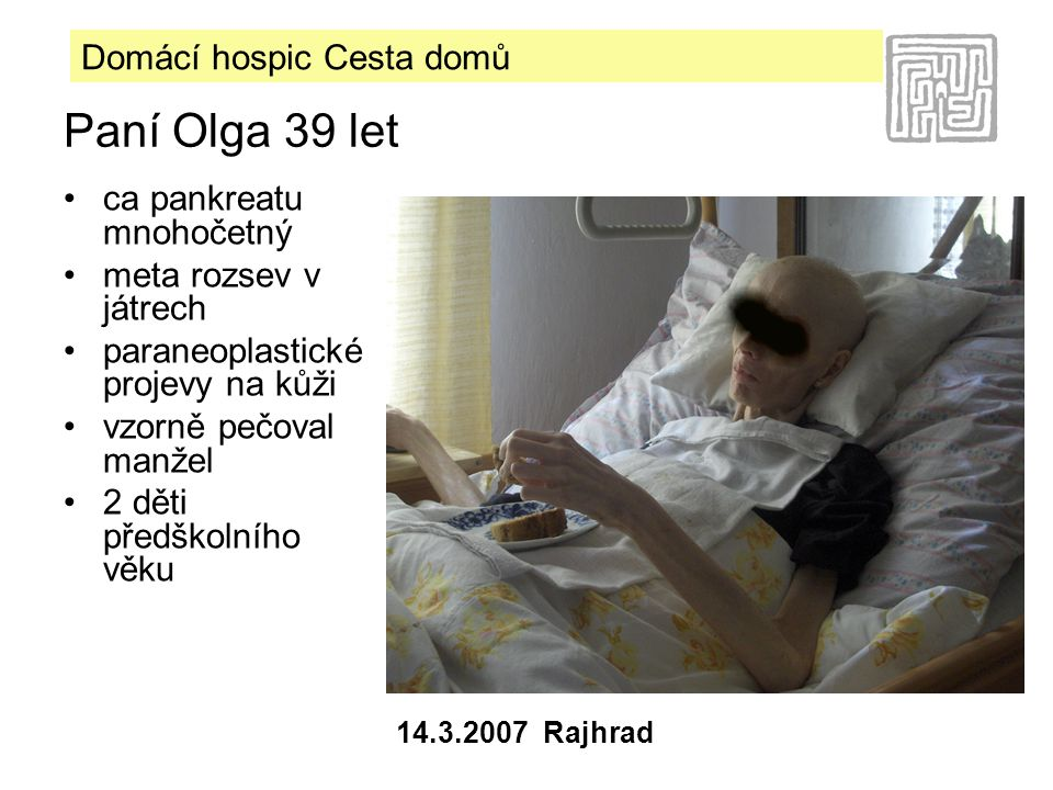 Paní Olga 39 let ca pankreatu mnohočetný meta rozsev v játrech