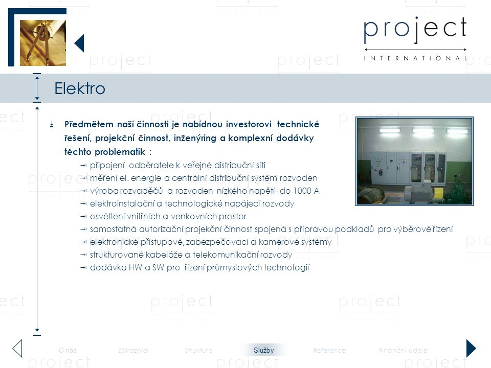 Elektro Předmětem naší činnosti je nabídnou investorovi technické řešení, projekční činnost, inženýring a komplexní dodávky těchto problematik :
