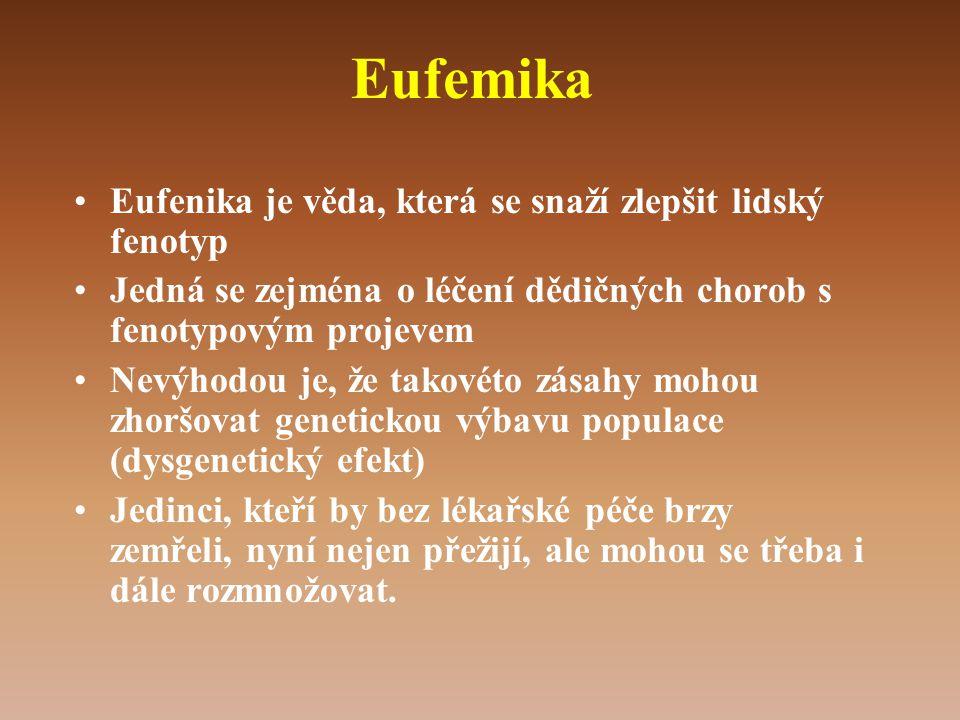 Eufemika Eufenika je věda, která se snaží zlepšit lidský fenotyp