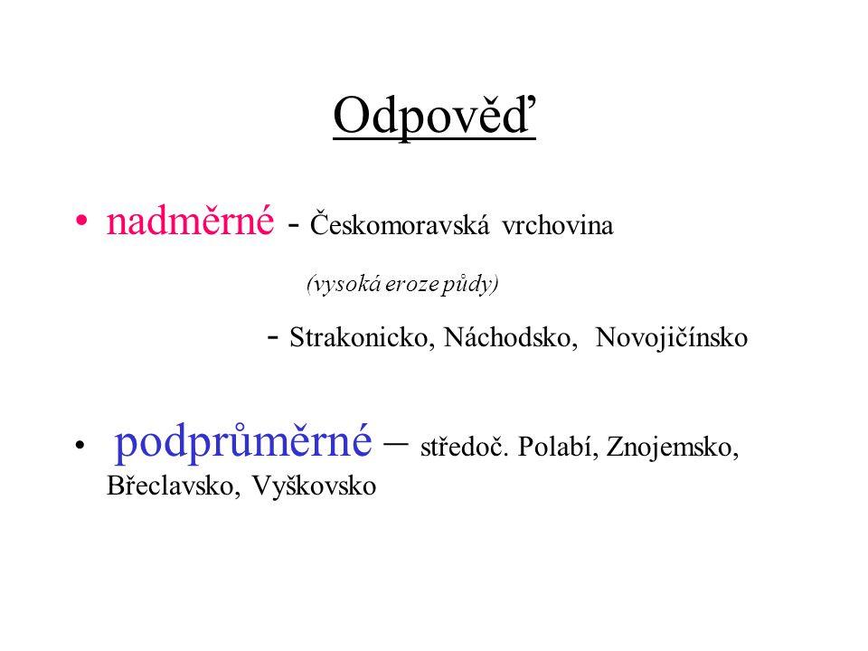 Odpověď nadměrné - Českomoravská vrchovina (vysoká eroze půdy)