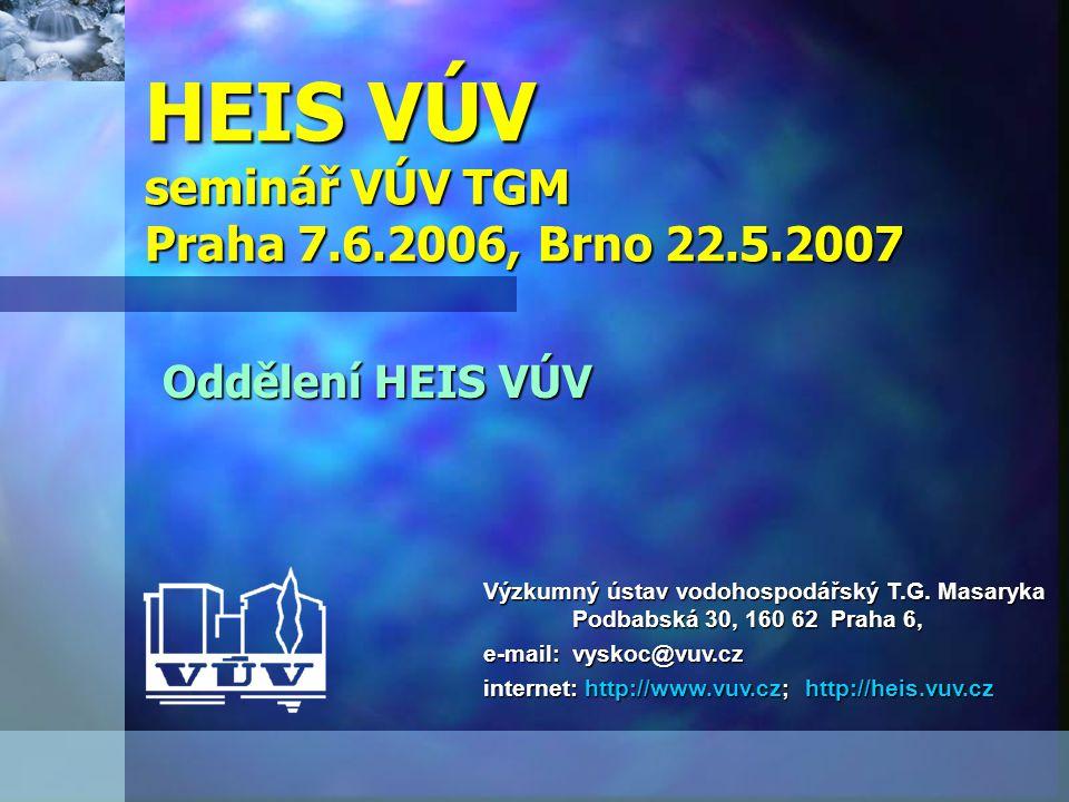 HEIS VÚV seminář VÚV TGM Praha 7.6.2006, Brno 22.5.2007