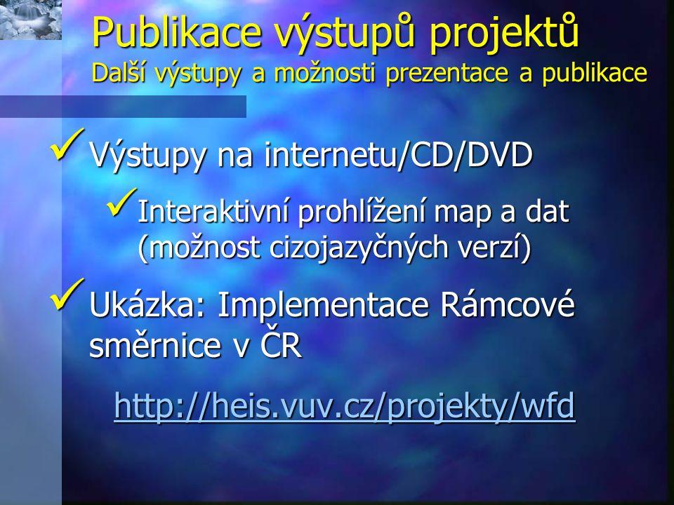 Publikace výstupů projektů Další výstupy a možnosti prezentace a publikace