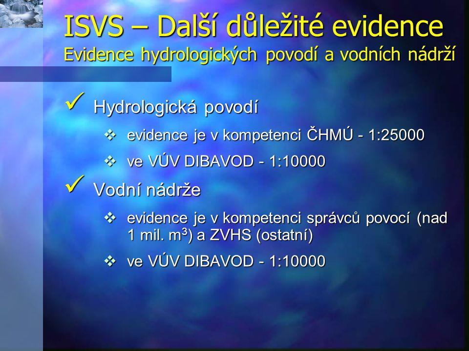 ISVS – Další důležité evidence Evidence hydrologických povodí a vodních nádrží