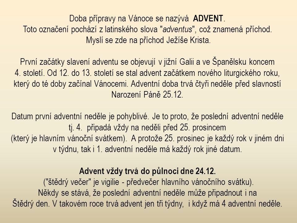 Advent vždy trvá do půlnoci dne 24.12.