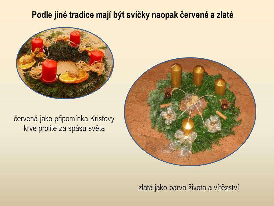 Podle jiné tradice mají být svíčky naopak červené a zlaté