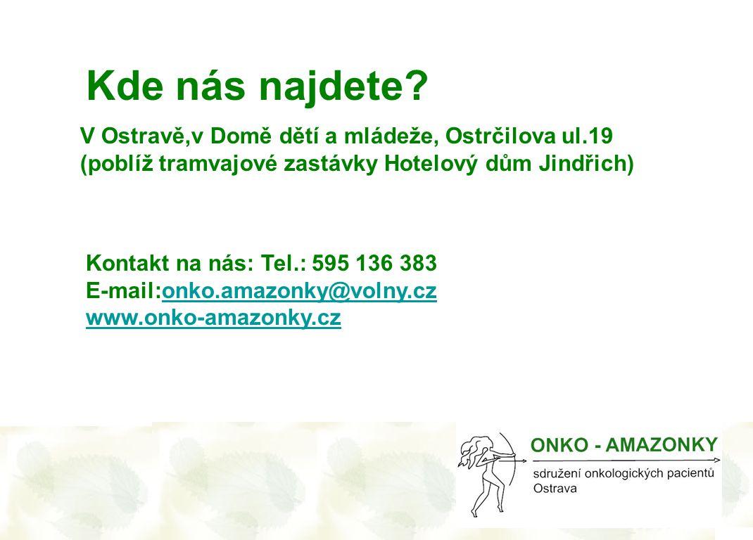 Kde nás najdete V Ostravě,v Domě dětí a mládeže, Ostrčilova ul.19