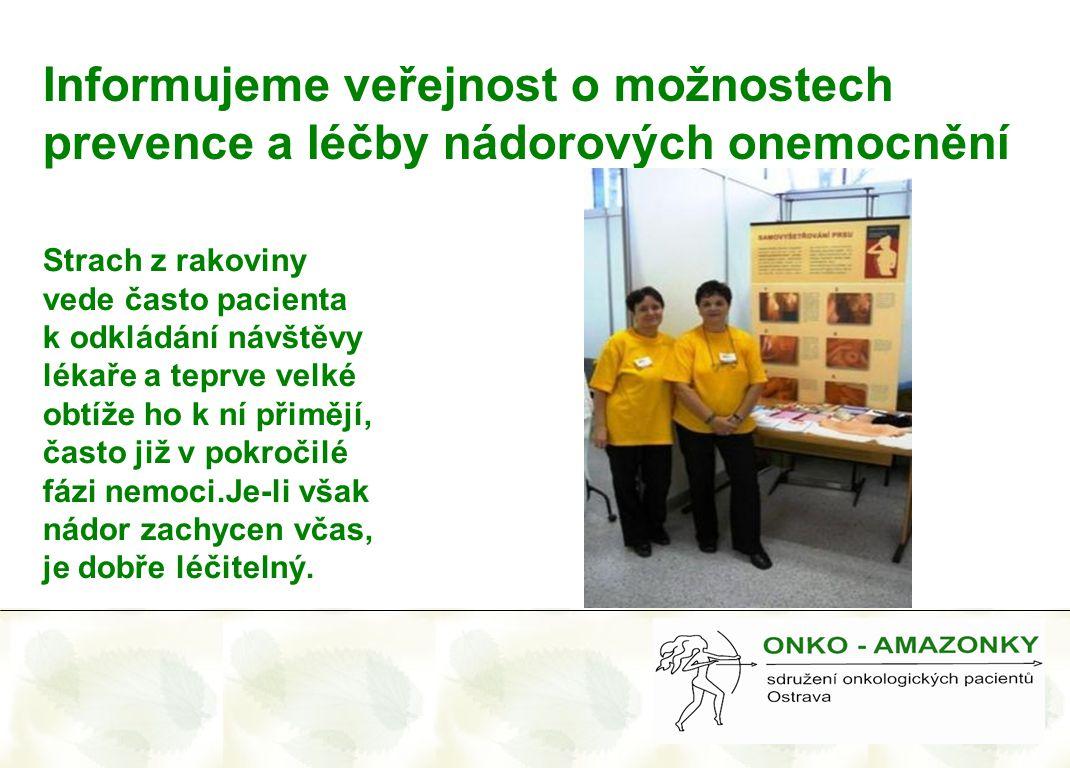 Informujeme veřejnost o možnostech prevence a léčby nádorových onemocnění
