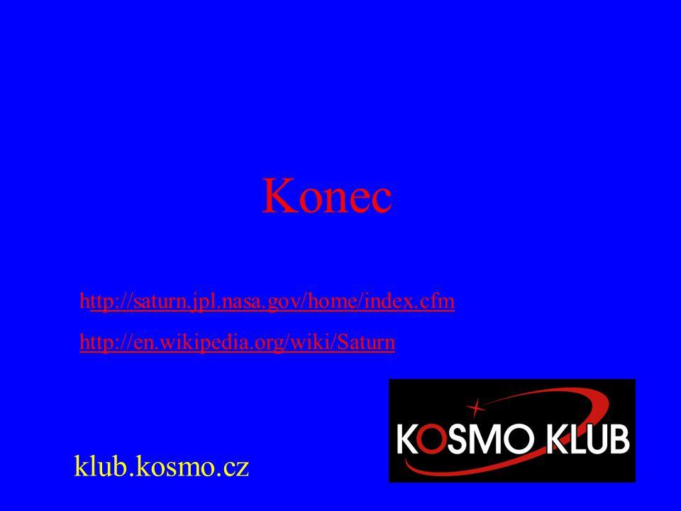 Konec klub.kosmo.cz http://saturn.jpl.nasa.gov/home/index.cfm