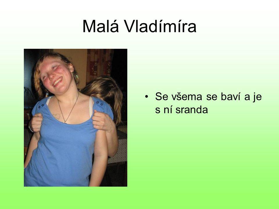 Malá Vladímíra Se všema se baví a je s ní sranda