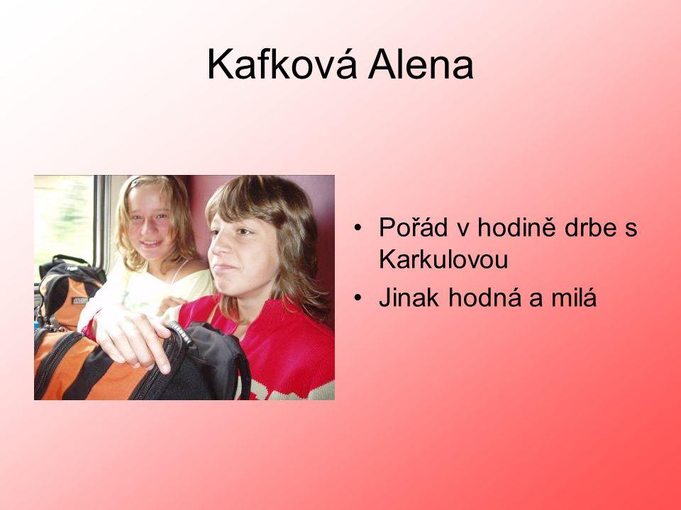 Kafková Alena Pořád v hodině drbe s Karkulovou Jinak hodná a milá